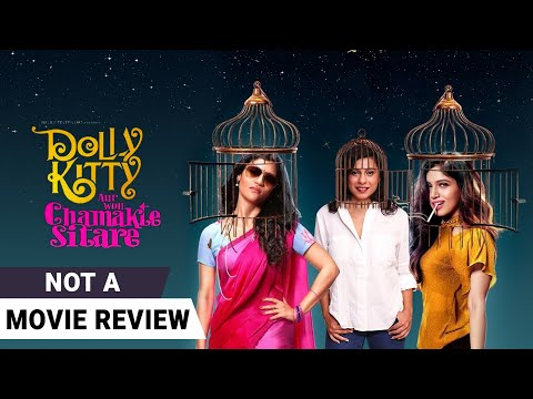 Dolly Kitty Aur Woh Chamakte Sitare | Not A Movie Review by Sucharita Tyagi | Film Companion
