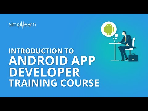 Introduction To Android App Developer Training Course | Simplilearn