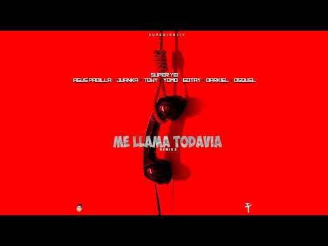 Me Llama Todavia Remix 2 - Agus Padilla x Juanka x Darkiel x Yomo x Gotay x Towy x Osquel