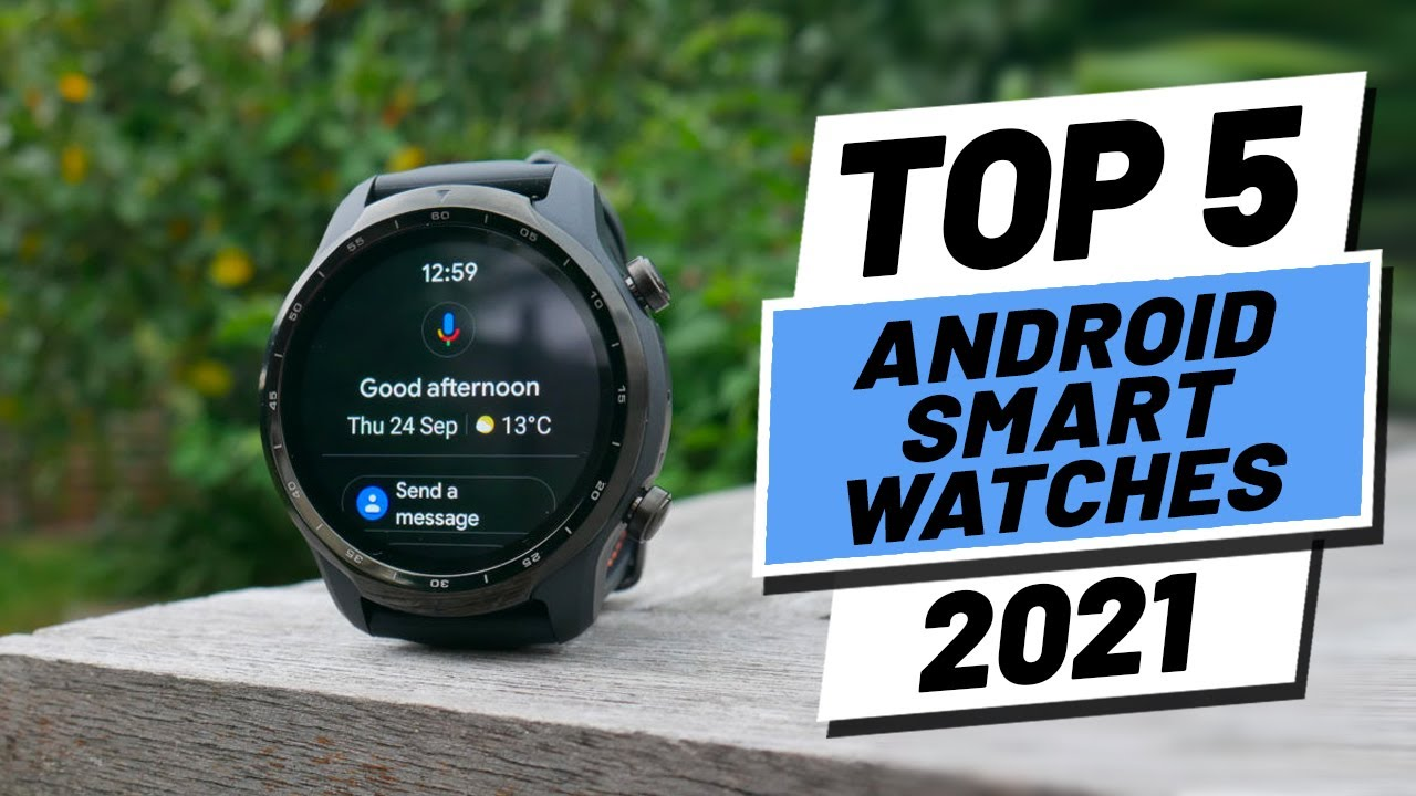 Download Top 5 Best Android Smartwatches of (2021)