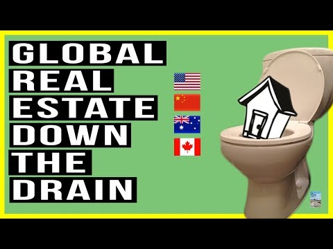 Global Housing SLUMP From Canada To Australia To China! 2019 Set To FALL Even Further!