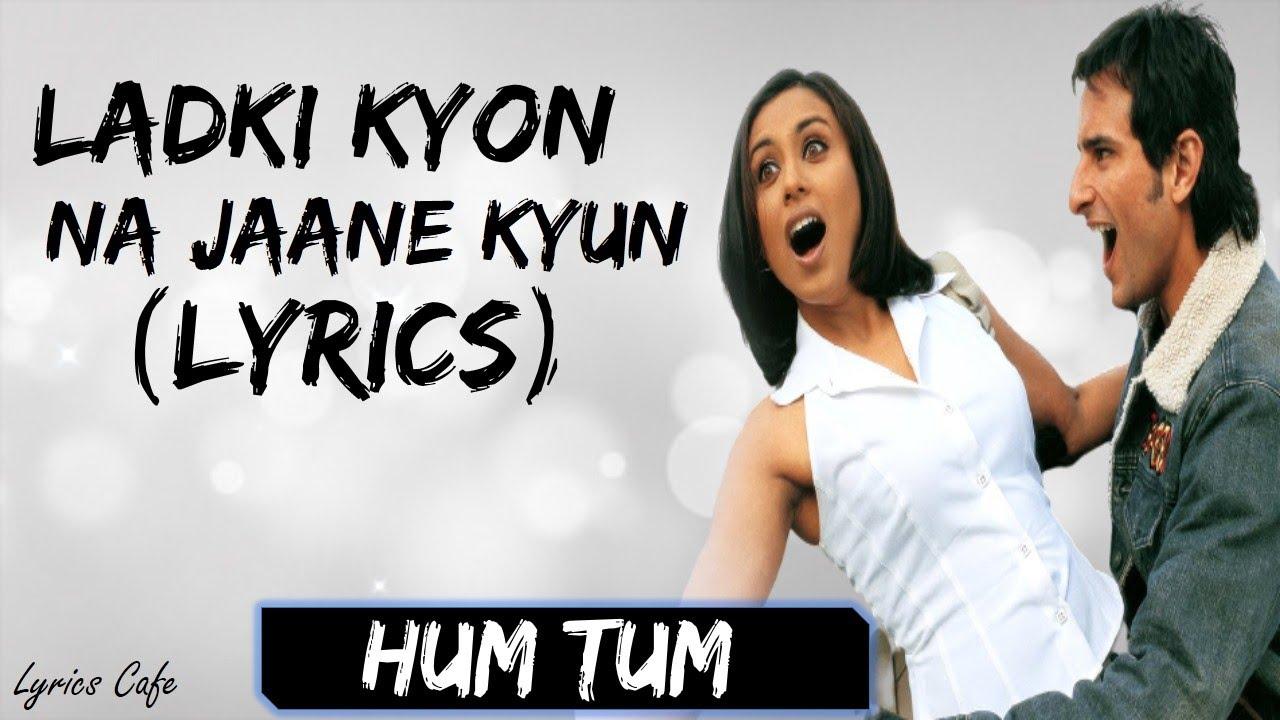 Download Lyrical | Ladki Kyon Song with Lyrics | Hum Tum | Saif Ali Khan, Rani Mukerji, Jatin-Lalit, Prasoon