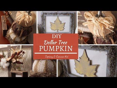 Dollar Tree Fall DIY |  Pumpkin Topiary | Reversed Canvas | Farmhouse Decor