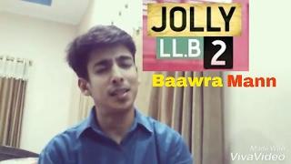 Baawra Mann |Jolly L.Lb 2 | Cover by Ausaf