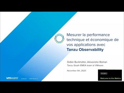 Mesurer la performance technique et économique de vos applications avec Tanzu Observability