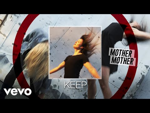 Mother Mother - Keep (Audio)