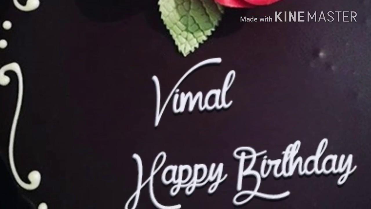 Happy Birthday Vimal Name Tune Apne Naam Ke Dost Ko Wish Karein
