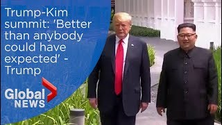 Trump-Kim summit: 'Better than anybody could've expected': Trump