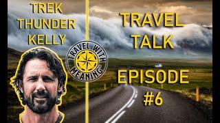 Artist / Explorer Trek Thunder Kelly - Travel Talk  interview