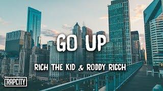 Rich The Kid - Go Up ft. Roddy Ricch (Lyrics)