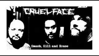 CRUEL FACE - Smash, Kill and Erase (full album) 2014