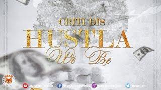 Criti - Hustla We Be [Hustle Feet Riddim] June 2018