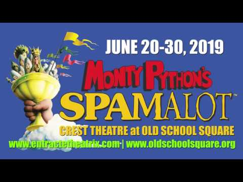 Free Download Spamalot At The Crest Theatre - June 20-30, 2019 - Entr'acte Theatrix Mp3 dan Mp4