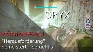 KÖNIGSFALL - ORYX HERAUSFORDERUNG - HARD RAID - So wird's gemacht! | Deutsch | HD