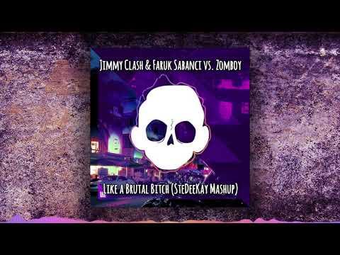 Jimmy Clash & Faruk Sabanci vs Zomboy - Like a Brutal Bitch (SteDeeKay Mashup) [FREE DOWNLOAD]
