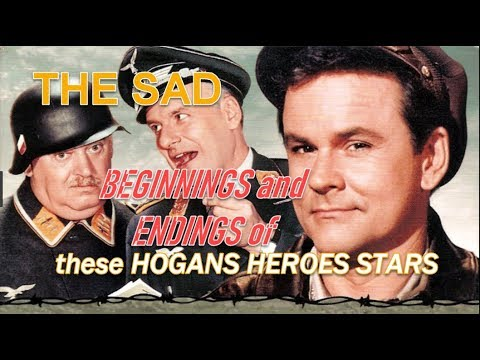 The SAD Beginning And Ending To These 2 HOGAN'S HEROES Stars!