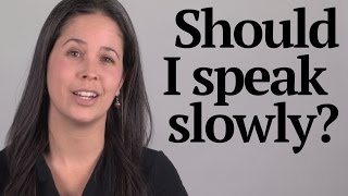 Question about Speaking Slowly vs. Quickly — American English Pronunciation