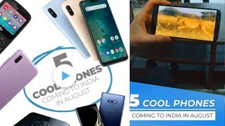 #5 Cool budget Phones Coming to India in August 2018
