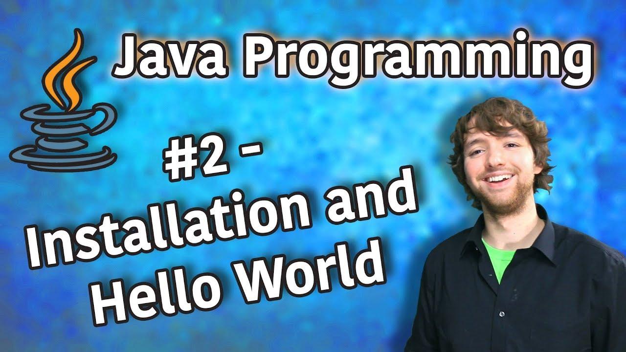 Java Programming Tutorial 2 - Installation and Hello World