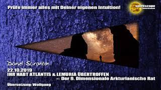 IHR HABT ATLANTIS & LEMURIA ÜBERTROFFEN ∞ Der 9D. Arkturianische Rat