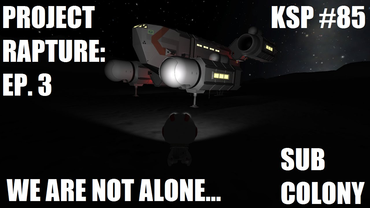 Download KSP #85 - We Are Not Alone... - Project Rapture Ep. 3