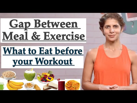 Right Gap Between Meal & Exercise | What to Eat before Workout | Best Pre Workout food | Weight Loss