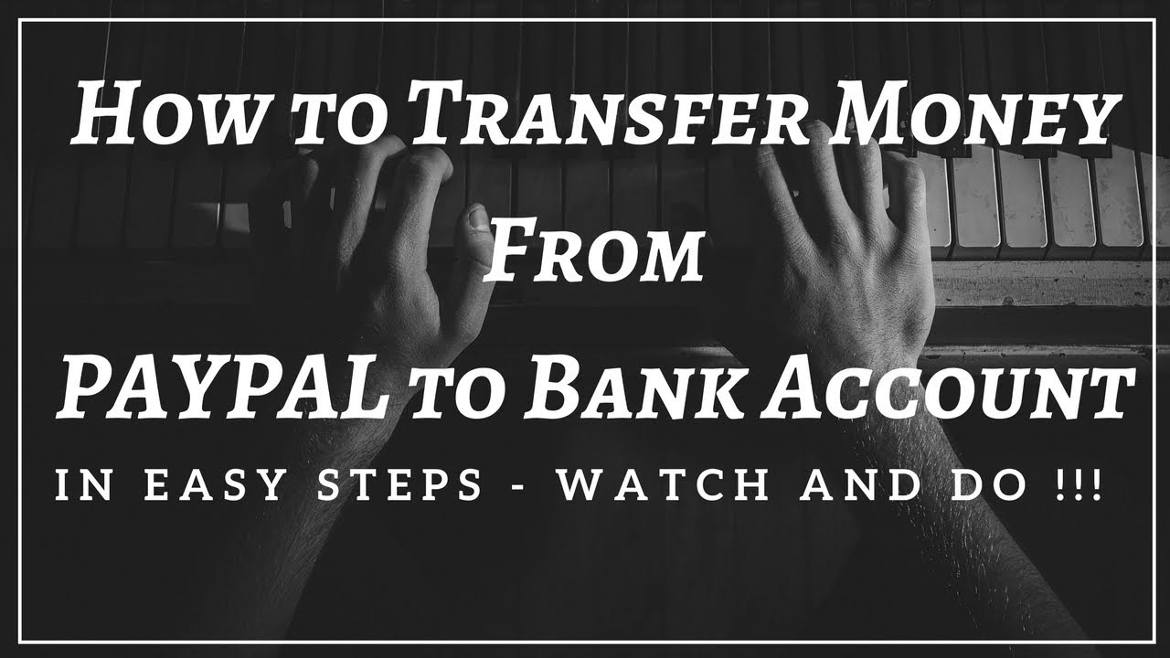 How to Transfer Money to PayPal – Step-by-step tutorial ...