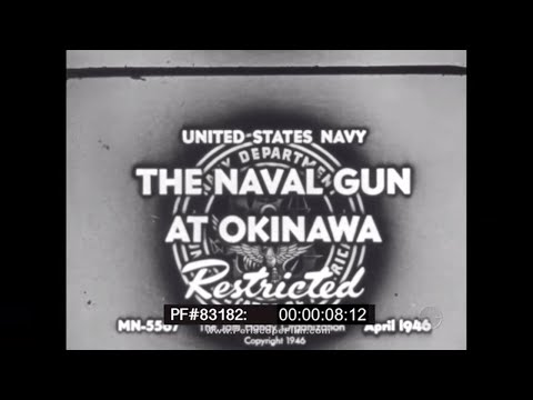 THE NAVAL GUN AT OKINAWA  WWII DOCUMENTARY FILM 83182