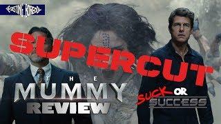 The Mummy Supercut Review - Suck or Success?