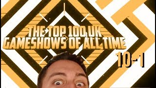 The Top 100 UK Gameshows Of All Time 10 - 1