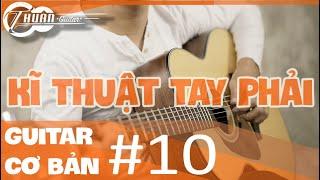 Tự học Guitar #10 | BÀI LUYỆN NGÓN DÀNH CHO TAY PHẢI - RẤT QUAN TRỌNG  | Thuận Guitar