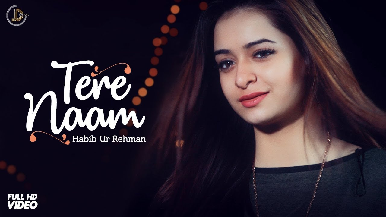 TERE NAAM (Full Song) HABIB UR REHMAN  | Juke Dock | Latest Punjabi Song 2018