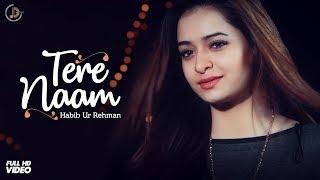 TERE NAAM (Full Song) HABIB UR REHMAN | Juke Dock | Latest Punjabi Song 2018