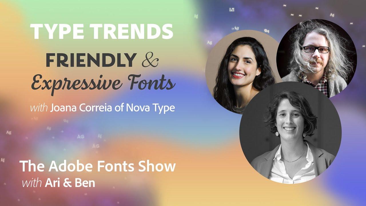 The Adobe Fonts Show: Using Friendly & Expressive Fonts with Joana Correia of Nova Type