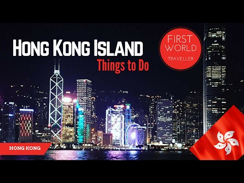 THINGS TO DO IN HONG KONG | HONG KONG ISLAND | FIRST WORLD TRAVELLER