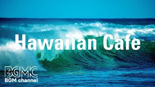 Hawaiian Cafe: Hawaiian Ukulele with Ocean Sounds - Relaxing Cafe Music with Ocean Waves