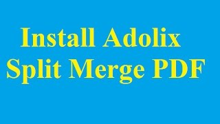 Install Adolix Split Merge PDF, merge PDF files