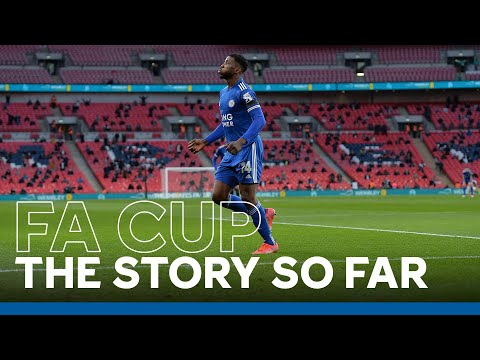 Emirates FA Cup: The Story So Far   Leicester City   2020/21