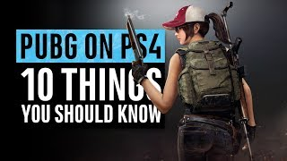 PUBG on PS4 | 10 Things You Need To Know (PlayerUnknown's Battlegrounds)