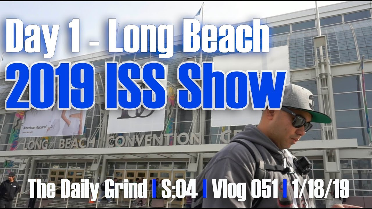 Day 1 - Long Beach - 2019 ISS Show (S:04/Vlog 051)