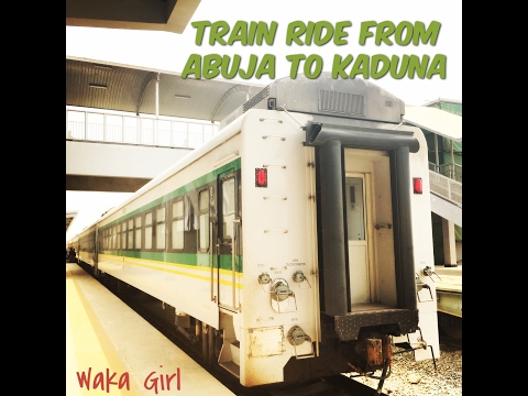ABUJA - KADUNA - ABUJA BY RAIL 2017 (TRAIN FROM IDU-KUBWA-ASHAM-JERE-RIJANA-KAKAU-RIGASA)