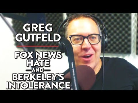 Greg Gutfeld on Fox News Hate and Berkeley's Intolerance (Pt. 1)
