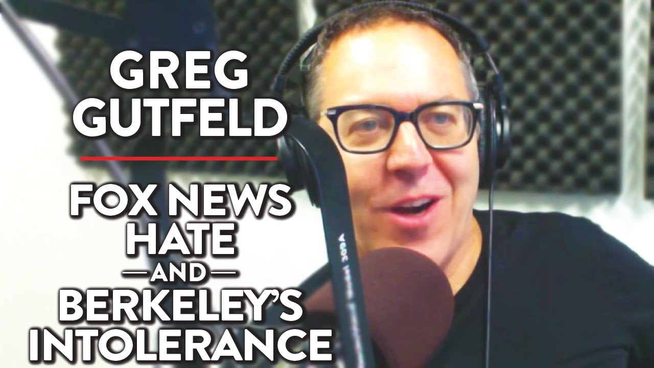 Greg Gutfeld On Fox News Hate And Berkeleys Intolerance Pt 1
