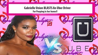 idgasn-gabrielle-union-blasts-an-uber-driver-for-taking-a-deuce-in-her-house