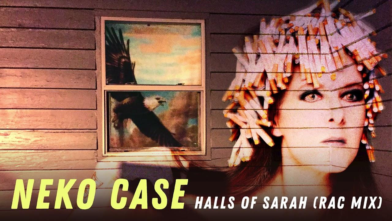 """Neko Case - """"Halls Of Sarah"""" (RAC Mix)"""