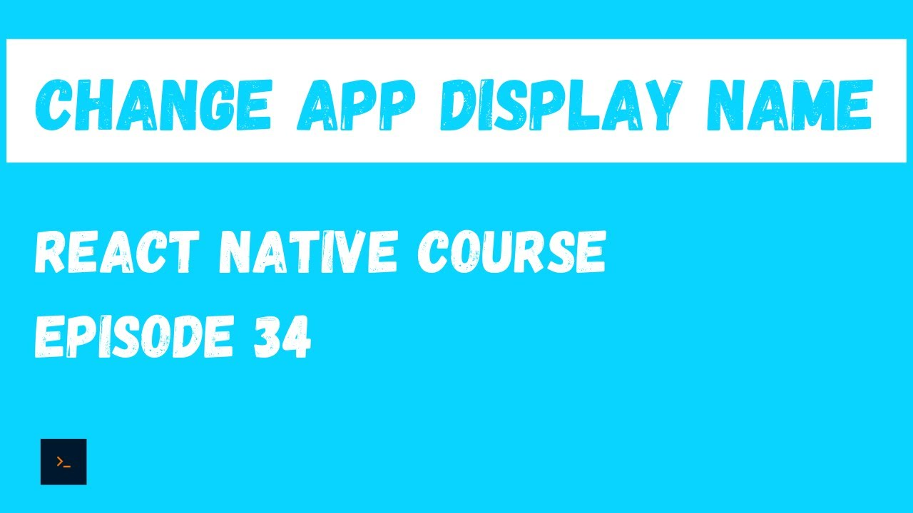 Change App Display Name - React Native Beginner Project Course