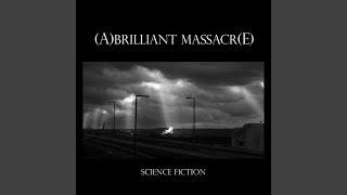 Science Fiction (Alchemical Remix) (By a Brilliant Massacre)