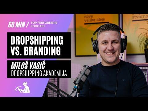 Dropshipping vs. Branding - Miloš Vasić, Dropshipping akademija - Top Performers podcast E01