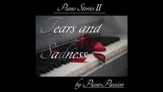 """Piano Stories II - Tears and Sadness"" - Complete Album - Best Music for Relaxing, Working, Studying"