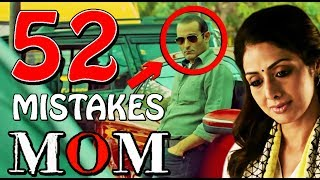 Everything Wrong With MOM Movie 24 MISTAKES In Mom | Movie Sins # 4